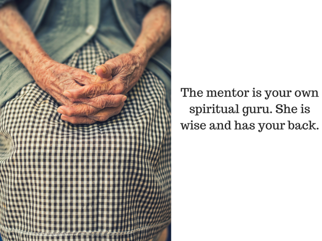The mentor is your own spiritual guru. She is wise and has your back.